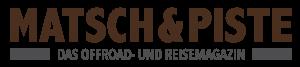 Matsch & Piste - Das Offroad- und Reisemagazin